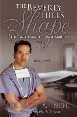 Beverly Hills Shape: The Truth About Plastic Surgery (Hardback)