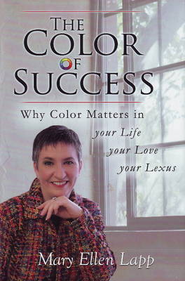 The Color of Success: Why Color Matters in Your Life, Your Love, Your Lexus (Hardback)
