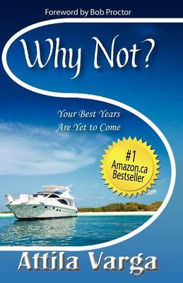 Why Not?: Your Best Years are Yet to Come! (Paperback)