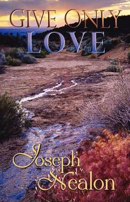 Give Only Love (Paperback)