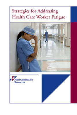 Strategies for Addressing Health Care Worker Fatigue (Paperback)