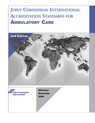 Joint Commission International Accreditation Standards for Ambulatory Care (Paperback)