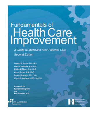 Fundamentals of Health Care Improvement: A Guide to Improving Your Patients' Care: Copublished with the Institute for Healthcare Improvement (Paperback)