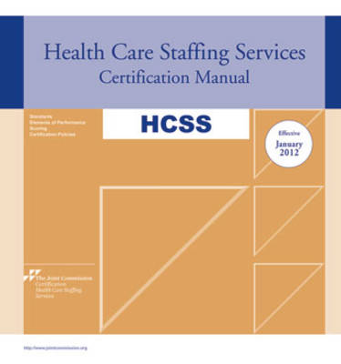 2012 Health Care Staffing Services Certification Manual (Hcss): Effective January 2012 - Healthcare Staffing Services Certification Manual (Hardback)