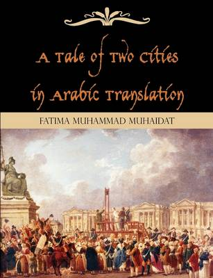 A Tale of Two Cities in Arabic Translation (Paperback)