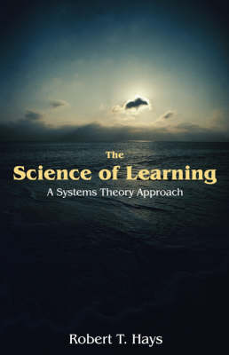 The Science of Learning: A Systems Theory Approach (Paperback)
