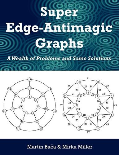 Super Edge-Antimagic Graphs: A Wealth of Problems and Some Solutions (Paperback)