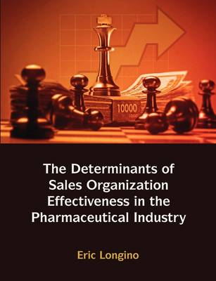 Sales Management Control, Territory Design, Sales Force Performance, and Sales Organizational Effectiveness in the Pharmaceutical Industry (Paperback)