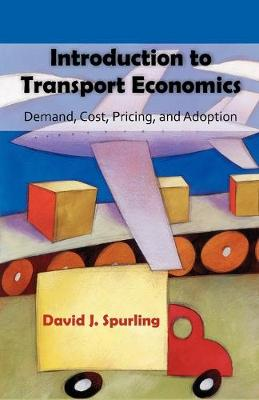 Introduction to Transport Economics: Demand, Cost, Pricing, and Adoption (Paperback)