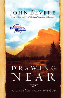 Drawing Near: A Life of Intimacy with God (Paperback)