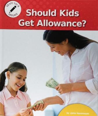 Should Kids Get Allowance? (Hardback)