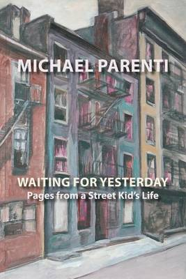 Waiting for Yesterday: Pages from a Street Kid's Life - Via Folios (Paperback)