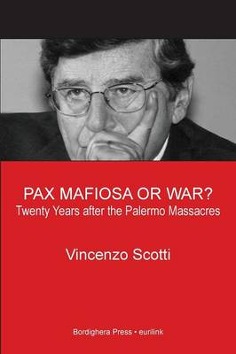 Pax Mafiosa or War? Twenty Years After the Palermo Massacres (Paperback)