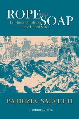 Rope and Soap: Lynchings of Italians in the United States - Saggistica 18 (Paperback)