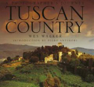 Tuscan Country: A Photographer's Journey (Hardback)