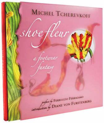 Shoe Fleur: A Footwear Fantasy (Hardback)