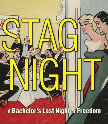 Stag Night: A Bachelor's Last Night of Freedom (Paperback)