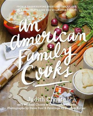 American Family Cooks: From a Thanksgiving Everyone Can Master to a Chocolate Cake You Will Never Forget (Hardback)