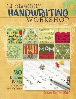 The Scrapbooker's Handwriting Workshop: 20 Unique Fonts to Practice and Play with (Paperback)