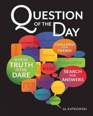 Question of the Day: A Tool for Discussion, Introspection and Revelation (Paperback)