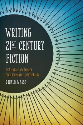 Writing 21st Century Fiction: High Impact Techniques for Exceptional Storytelling in Modern Fiction (Paperback)