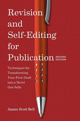 Revision and Self Editing for Publication: Techniques for Transforming Your First Draft into a Novel That Sells (Paperback)