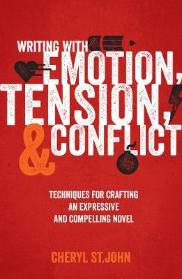 Writing with Emotion, Tension & Conflict: Techniques for Crafting an Expressive and Compelling Novel (Paperback)