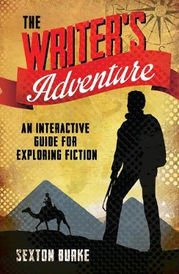 The Writer's Adventure: An Interactive Guide for Exploring Fiction (Paperback)
