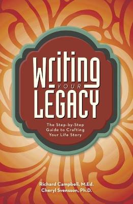 Writing Your Legacy: The Step-by-Step Guide to Crafting Your Life Story (Paperback)