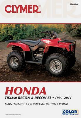 Clymer Honda TRX250 Recon 97-11,TRX250 Recon ES 02-11 (Paperback)