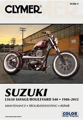 Clymer: Suzuki LS650 Savage/Boulevard S40, 1986-2012 (Paperback)
