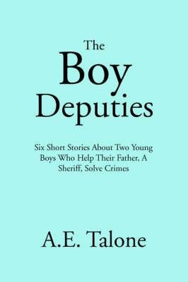 The Boy Deputies (Paperback)
