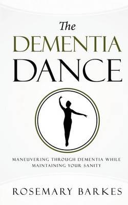 The Dementia Dance (Paperback)