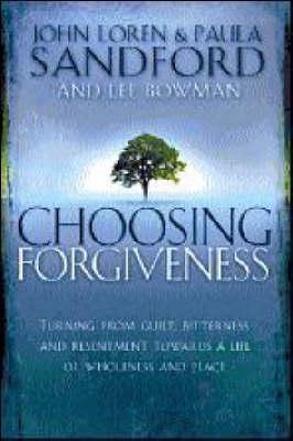 Choosing Forgiveness (Paperback)
