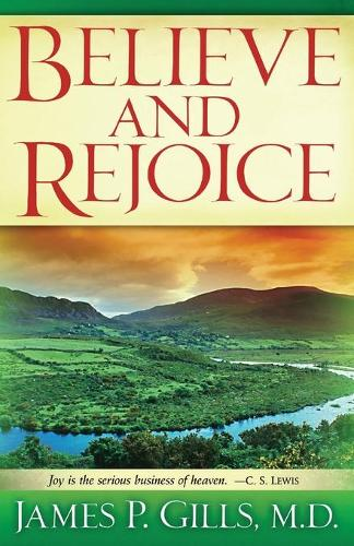 Believe And Rejoice (Paperback)