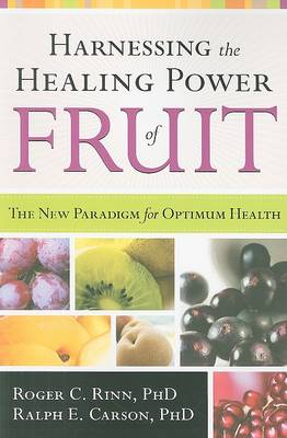 Harnessing The Healing Power Of Fruit (Paperback)