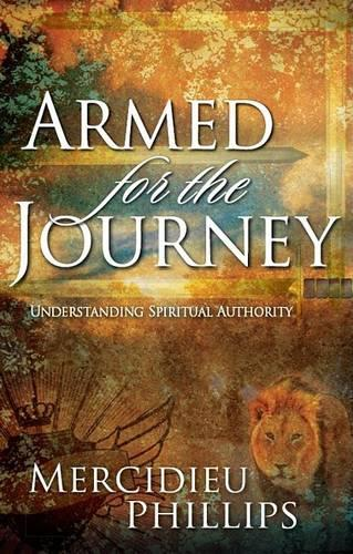 Armed for the Journey: Understanding Spiritual Authority (Paperback)