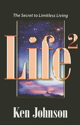 Life2: The Secret to Limitless Living (Paperback)
