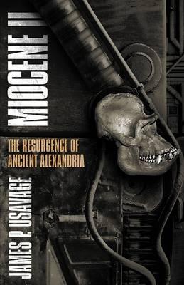 Miocene II: The Resurgence of Ancient Alexandria (Paperback)