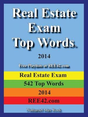 Real Estate Exam Top Words 2014 Real Estate Exam 542 Top Words 2014 Ree42.com (Paperback)