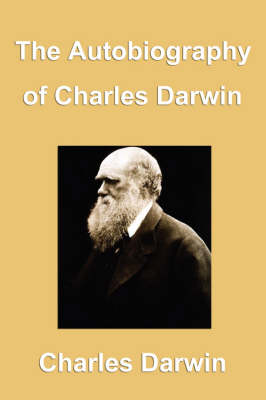The Autobiography of Charles Darwin (Paperback)