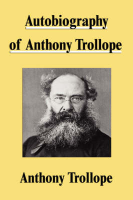 Autobiography of Anthony Trollope (Paperback)