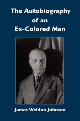 The Autobiography of an Ex-Colored Man (Hardback)