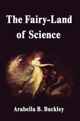 The Fairy-Land of Science (Hardback)