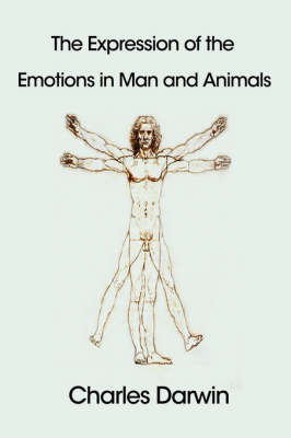 The Expression of the Emotions in Man and Animals (Hardback)