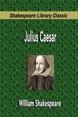 Julius Caesar (Shakespeare Library Classic) (Paperback)