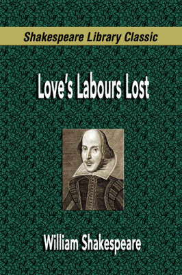Love's Labours Lost (Shakespeare Library Classic) (Paperback)