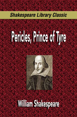 Pericles, Prince of Tyre (Shakespeare Library Classic) (Paperback)