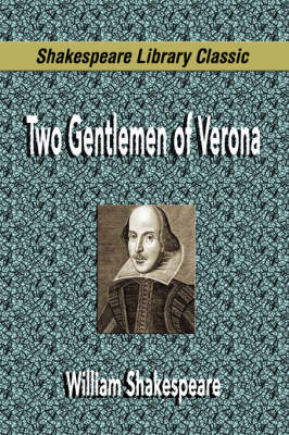 Two Gentlemen of Verona (Shakespeare Library Classic) (Paperback)