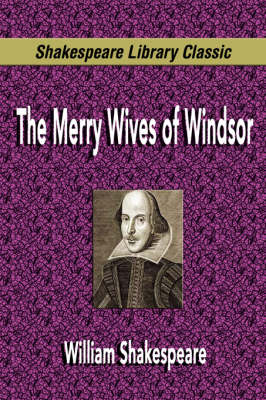 The Merry Wives of Windsor (Shakespeare Library Classic) (Paperback)
